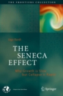 The Seneca Effect : Why Growth is Slow but Collapse is Rapid - eBook
