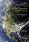 Business Dynamics in North America : Analysis of Spatial and Temporal Trade Patterns - eBook