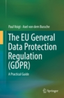 The EU General Data Protection Regulation (GDPR) : A Practical Guide - eBook