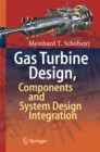 Gas Turbine Design, Components and System Design Integration - eBook