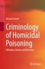 Criminology of Homicidal Poisoning : Offenders, Victims and Detection - eBook