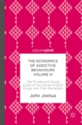 The Economics of Addictive Behaviours Volume III : The Private and Social Costs of the Abuse of Illicit Drugs and Their Remedies - eBook