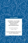 Power, Culture and Situated Research Methodology : Autobiography, Field, Text - Book