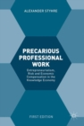 Precarious Professional Work : Entrepreneurialism, Risk and Economic Compensation in the Knowledge Economy - eBook