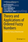 Theory and Applications of Ordered Fuzzy Numbers : A Tribute to Professor Witold Kosinski - eBook