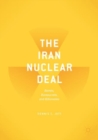 The Iran Nuclear Deal : Bombs, Bureaucrats, and Billionaires - Book