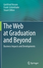 The Web at Graduation and Beyond : Business Impacts and Developments - Book