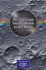The Telescopic Tourist's Guide to the Moon - Book