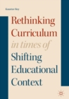 Rethinking Curriculum in Times of Shifting Educational Context - eBook