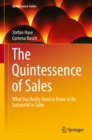 The Quintessence of Sales : What You Really Need to Know to Be Successful in Sales - eBook