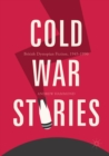 Cold War Stories : British Dystopian Fiction, 1945-1990 - eBook