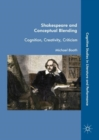 Shakespeare and Conceptual Blending : Cognition, Creativity, Criticism - eBook