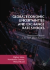 Global Economic Uncertainties and Exchange Rate Shocks : Transmission Channels to the South African Economy - eBook