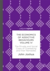 The Economics of Addictive Behaviours Volume IV : The Private and Social Costs of Overeating and their Remedies - eBook