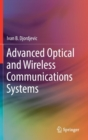 Advanced Optical and Wireless Communications Systems - Book