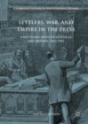 Settlers, War, and Empire in the Press : Unsettling News in Australia and Britain, 1863-1902 - eBook