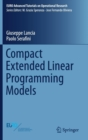 Compact Extended Linear Programming Models - Book