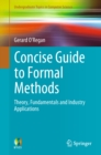 Concise Guide to Formal Methods : Theory, Fundamentals and Industry Applications - eBook