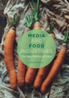 Media and Food Industries : The New Politics of Food - eBook