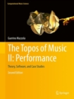 The Topos of Music II: Performance : Theory, Software, and Case Studies - eBook