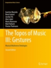 The Topos of Music III: Gestures : Musical Multiverse Ontologies - eBook