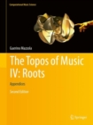 The Topos of Music IV: Roots : Appendices - eBook
