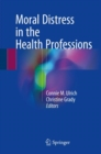 Moral Distress in the Health Professions - Book