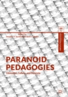 Paranoid Pedagogies : Education, Culture, and Paranoia - eBook