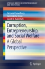 Corruption, Entrepreneurship, and Social Welfare : A Global Perspective - eBook