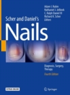 Scher and Daniel's Nails : Diagnosis, Surgery, Therapy - Book