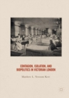 Contagion, Isolation, and Biopolitics in Victorian London - Book