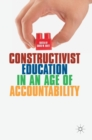Constructivist Education in an Age of Accountability - Book