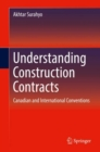 Understanding Construction Contracts : Canadian and International Conventions - eBook