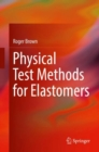 Physical Test Methods for Elastomers - eBook
