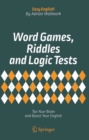 Word Games, Riddles and Logic Tests : Tax Your Brain and Boost Your English - eBook