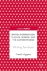 British Romanticism, Climate Change, and the Anthropocene : Writing Tambora - eBook