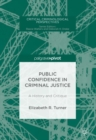 Public Confidence in Criminal Justice : A History and Critique - eBook