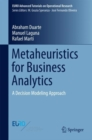 Metaheuristics for Business Analytics : A Decision Modeling Approach - eBook
