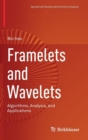 Framelets and Wavelets : Algorithms, Analysis, and Applications - Book