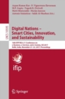 Digital Nations - Smart Cities, Innovation, and Sustainability : 16th IFIP WG 6.11 Conference on e-Business, e-Services, and e-Society, I3E 2017, Delhi, India, November 21-23, 2017, Proceedings - eBook