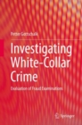 Investigating White-Collar Crime : Evaluation of Fraud Examinations - eBook
