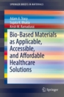 Bio-Based Materials as Applicable, Accessible, and Affordable Healthcare Solutions - eBook