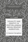 Visuality and Identity in Post-millennial Indian Graphic Narratives - eBook