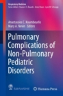Pulmonary Complications of Non-Pulmonary Pediatric Disorders - Book