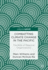 Combatting Climate Change in the Pacific : The Role of Regional Organizations - eBook