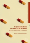 The Circulation of Penicillin in Spain : Health, Wealth and Authority - eBook