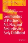 Communities of Practice: Art, Play, and Aesthetics in Early Childhood - eBook