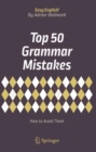 Top 50 Grammar Mistakes : How to Avoid Them - eBook