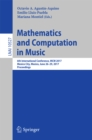 Mathematics and Computation in Music : 6th International Conference, MCM 2017, Mexico City, Mexico, June 26-29, 2017, Proceedings - eBook