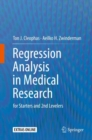 Regression Analysis in Medical Research : for Starters and 2nd Levelers - eBook